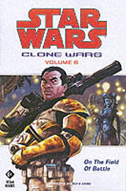 Star Wars - The Clone Wars: On the Fields of Battle (Star Wars Clone Wars) (Paperback) Books