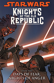 Star Wars: Knights of the Old Republic: Days of Fear, Nights of Anger v. 3 (Paperback) Books