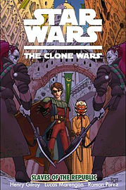 Star Wars: Slaves of the Republic: The Clone Wars (Star Wars Clone Wars 4) (Paperback) Books
