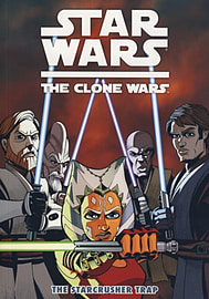 Star Wars: The Clone Wars The Starcrusher Trap (Paperback) Books