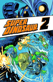 Super Dinosaur Volume 2 TP (Paperback) Books