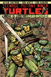 Teenage Mutant Ninja Turtles Volume 1: Change is Constant Deluxe Edition (Teenage Mutant Ninja Turtl Books