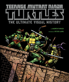 Teenage Mutant Ninja Turtles: The Ultimate Visual History (Hardcover) Books