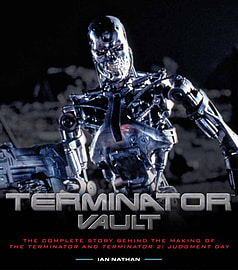 Terminator Vault: The Complete Story Behind the Making of The Terminator and Terminator 2: Judgment Books