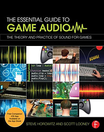 The Essential Guide to Game Audio: The Theory and Practice of Sound for Games (Paperback) Books
