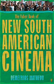 The Faber Book of New South American Cinema (Paperback) Books