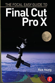 The Focal Easy Guide to Final Cut Pro X (Paperback) Books