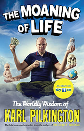 The Moaning of Life: The Worldly Wisdom of Karl Pilkington (Hardcover) Books