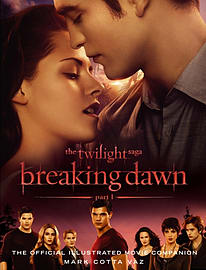 The Twilight Saga Breaking Dawn Part 1: The Official Illustrated Movie Companion (Paperback) Books