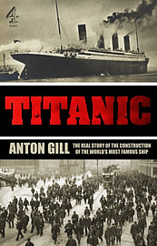 Titanic: The Real Story of the Construction of the World's Most Famous Ship (TV Tie in) (Paperback) Books