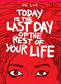 Today is the Last Day of the Rest of Your Life (Paperback) Books