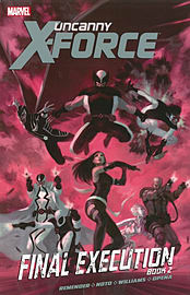 Uncanny X-Force - Volume 7: Final Execution - Book 2 (Paperback) Books