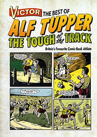 Victor the Best of Alf Tupper the Tough of the Track: Britain's Favourite Comic-book Athlete (Victor Books