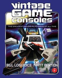 Vintage Game Consoles: An Inside Look at Apple, Atari, Commodore, Nintendo, and the Greatest Gaming Books