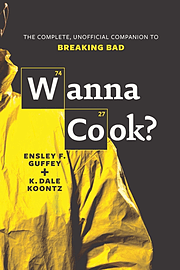 Wanna Cook?: The Complete, Unofficial Companion to Breaking Bad (Paperback) Books