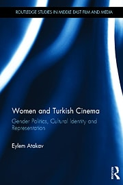 Women and Turkish Cinema: Gender Politics, Cultural Identity and Representation (Routledge Studies i Books