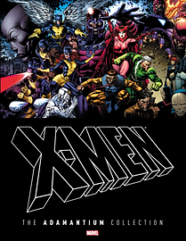 X-Men: The Adamantium Collection (Hardcover) Books