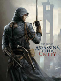 The Art Of Assassin's Creed: Unity Strategy Guides and Books