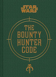 Star Wars - The Bounty Hunter Code: From The Files Of Boba Fett Strategy Guides and Books