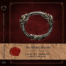 The Elder Scrolls Online: Tales of Tamriel - Vol.1: The Land Strategy Guides and Books