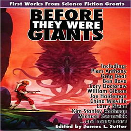 Before They Were Giants: First Works from Science Fiction Greats Books