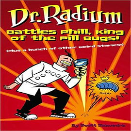 Dr. Radium Battles Phill, King Of The Pill Bugs Books