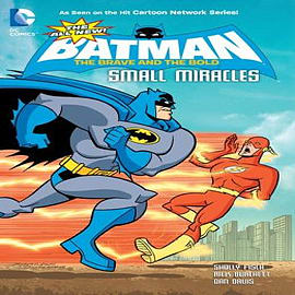 All New Batman: The Brave & the Bold: Small Miracles Books