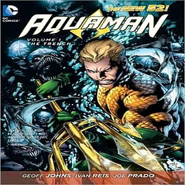 Aquaman: Vol 01 : The Trench Books