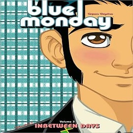 Blue Monday: v. 3: Inbetween Days Books
