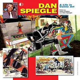 Dan Spiegle: A Life in Comic Art Books