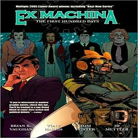 Ex Machina: Volume 1: The First Hundred Days Books