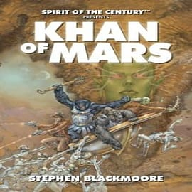 Spirit of the Century Presents: Khan of Mars Books