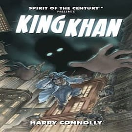 Spirit of the Century Presents: King Khan Books