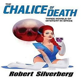 The Chalice of Death: Three Novels of Mystery in Space Books
