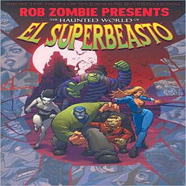 Rob Zombie Presents: The Haunted World of El Superbeasto: Volume 1 Books