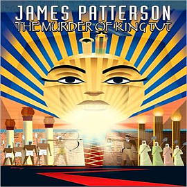 James Patterson's The Murder of King Tut Books