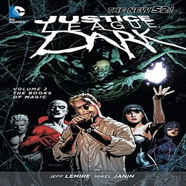 Justice League Dark Volume 2: The Books of Magic (The New 52) Books