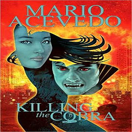 Mario Acevedo's Felix Gomez: Killing the Cobra Chinatown Trollop Books