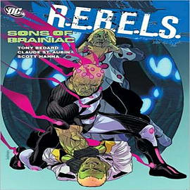Rebels: Volume 4: Sons of Brainiac Books