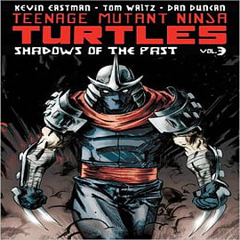Teenage Mutant Ninja Turtles: Volume 3: Shadows of the Past Books