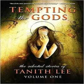 Tempting the Gods: Volume 1: Selected Stories of Tanith Lee Books