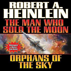 The Man Who Sold the Moon/Orphans of the Sky Books