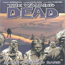 The Walking Dead: v. 3: Safety Behind Bars Books