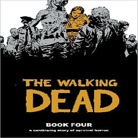 The Walking Dead: v. 4 Books