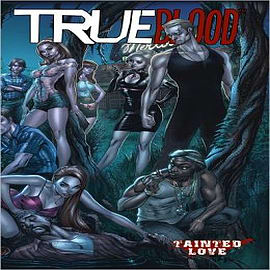 True Blood: Volume 2: Tainted Love Books