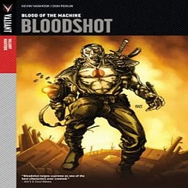 Valiant Masters: Bloodshot: Volume 1: Blood of the Machine Books
