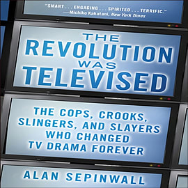 Revolution Was Televised: The Cops, Crooks, Slingers, and Slayers Books