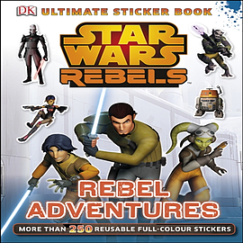 Star Wars Rebels Rebel Adventures Ultimate Sticker Book (Ultimate Stickers) (Paperback) Books