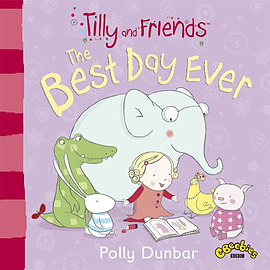 Tilly and Friends: The Best Day Ever (Paperback) Books