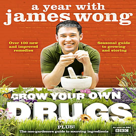 Grow Your Own Drugs: A Year With James Wong (Hardcover) Books